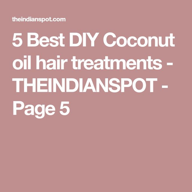 5 Best DIY Coconut oil hair treatments - THEINDIANSPOT - Page 5