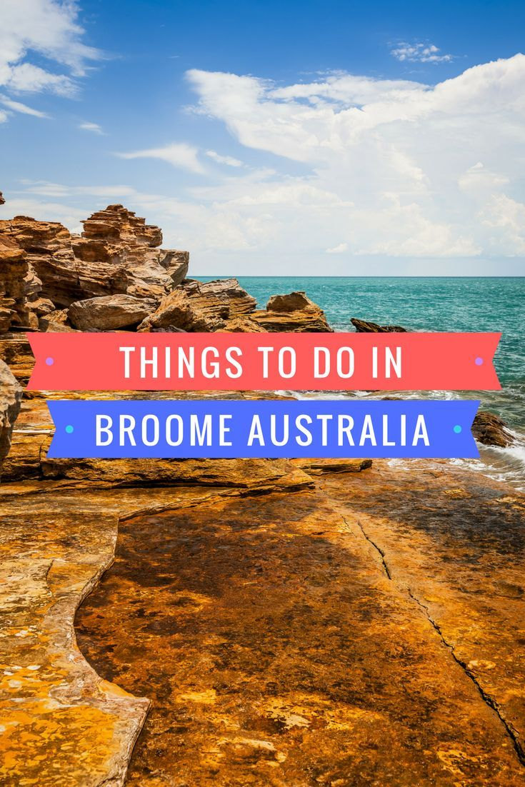 Everything you need to know about visiting Broome, Western Australia including the best things to do in Broome, things to do in Broome with kids, where to stay in Broome, how to get around, when to go, everything!