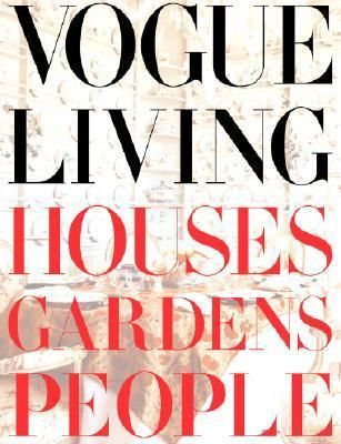 Vogue Living - Houses Gardens People by Hamish Bowles