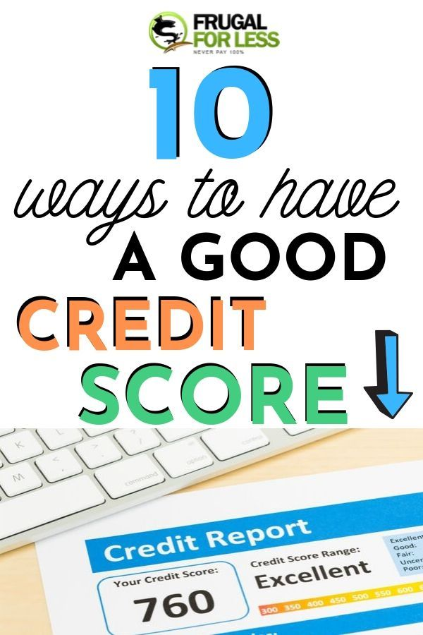 10 Ways To Have A Good Credit Score Credit Card App Good Credit