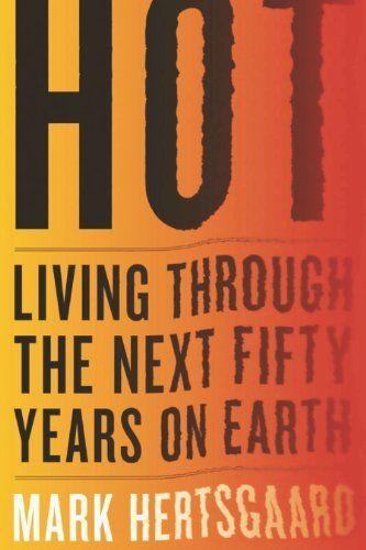 Hot: Living Through the Next Fifty Years on Earth by Mark Hertsgaard, http://www.amazon.com/dp/B004HD62RG/ref=cm_sw_r_pi_dp_jmJQsb1P3K6H3