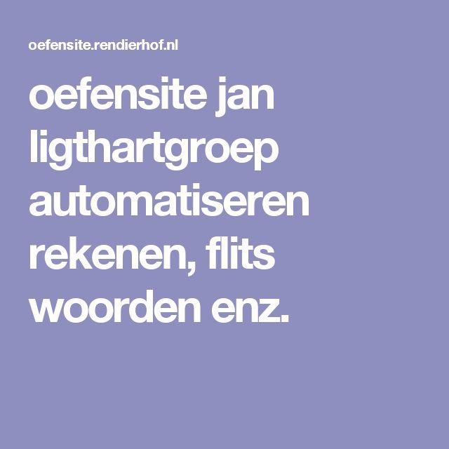 oefensite jan ligthartgroep automatiseren rekenen, flits woorden enz.
