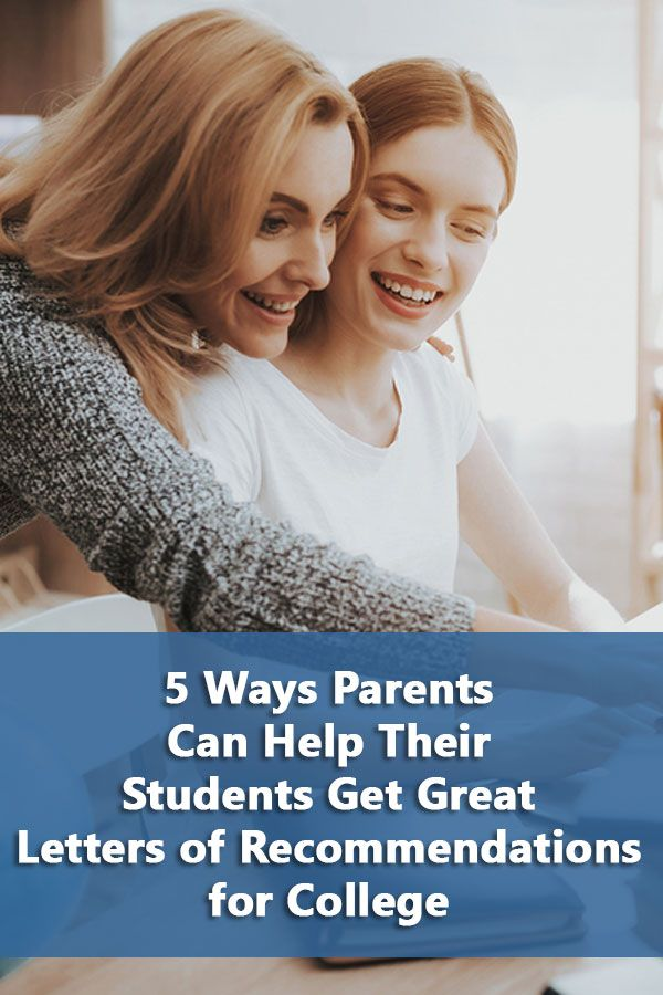 5 Ways Parents Can Help Their Students Get Letters of Recommendation - college recommendation letters