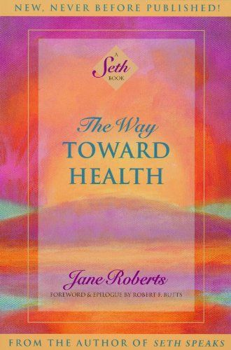 147 best spiritual books on my shelf images on pinterest shelf the way toward health a seth book kindle edition by jane roberts robert fandeluxe Gallery