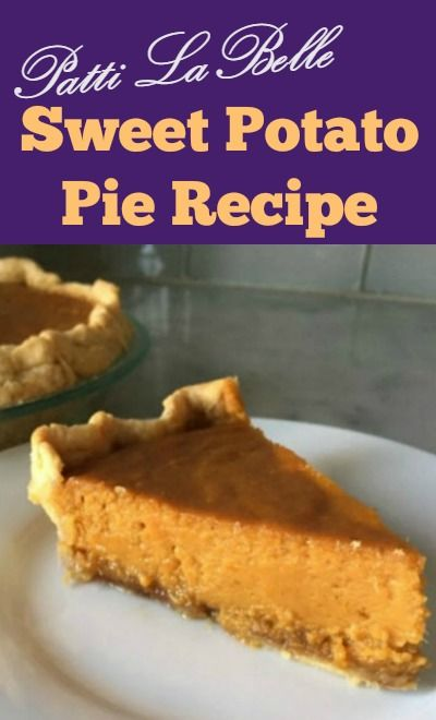 Patti LaBelle's Sweet Potato Pie Recipe - Recipe from LaBelle Cuisine Cookbook   #sweet #potato #pie #pattilabelle