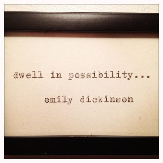 possibilities fuel the heart and soul...