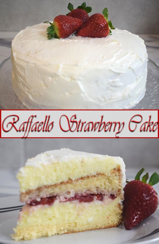 Raffaello Strawberry Cake - soft, moist sponge cake with a hint of strawberry juice and with coconut vanilla filling with fresh strawberries in between...it's heavenly cake!