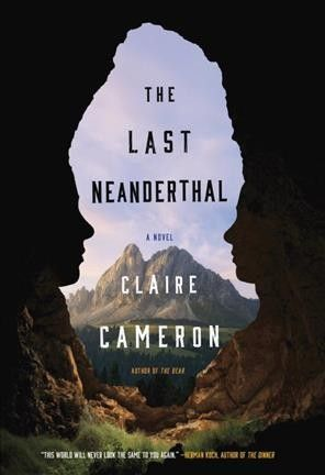 The Last Neanderthal by Claire Cameron. #ForestofReading