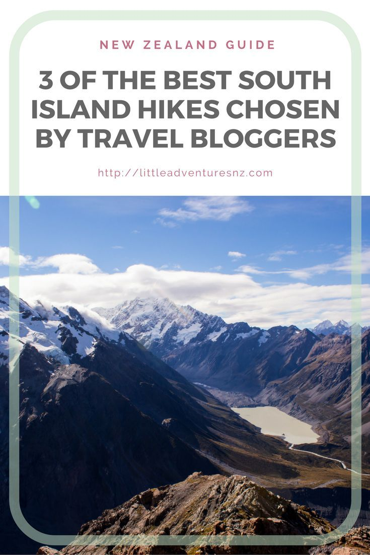 3 of the best south island new zealand hikes chosen by travel bloggers