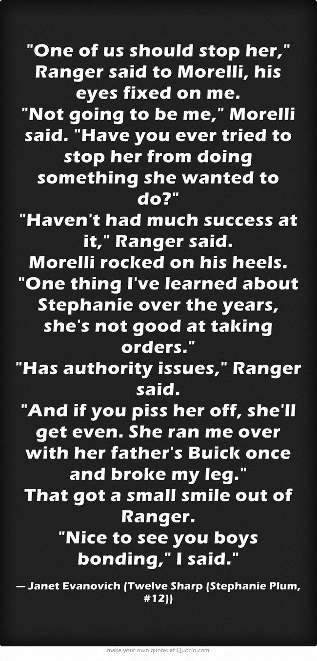 Janet Evanovich Ranger,Morelli and Stephanie Quote