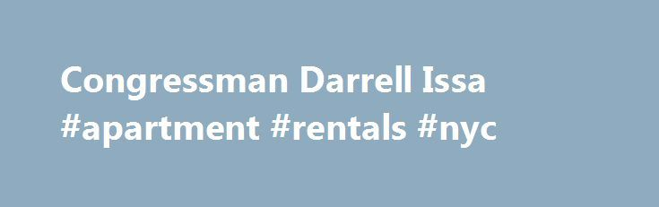 Congressman Darrell Issa #apartment #rentals #nyc http://apartment.remmont.com/congressman-darrell-issa-apartment-rentals-nyc/  #house to let # In an op-ed for Independent Journal Review this morning, Congressman Darrell Issa (CA-49) and Congresswoman Mimi Walters (CA-45) point to the growing rape-kit backlog and recent high-profile sexual assault cases to make the case for why these important reforms should be passed into law as soon as possible. The full piece Continue Reading