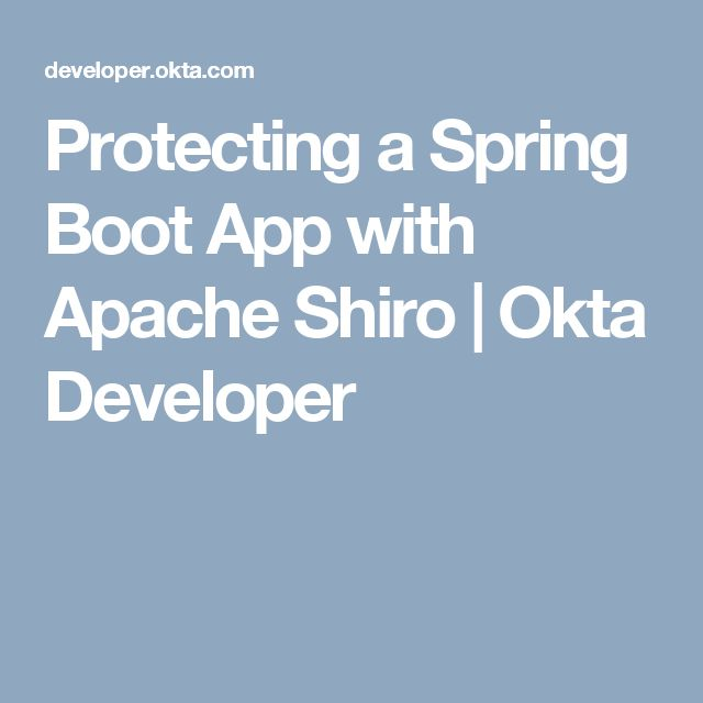 Protecting a Spring Boot App with Apache Shiro | Okta Developer