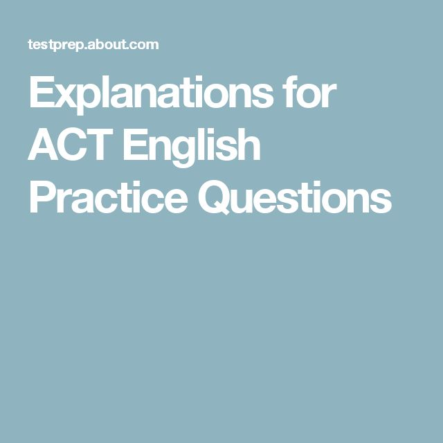 Explanations for ACT English Practice Questions