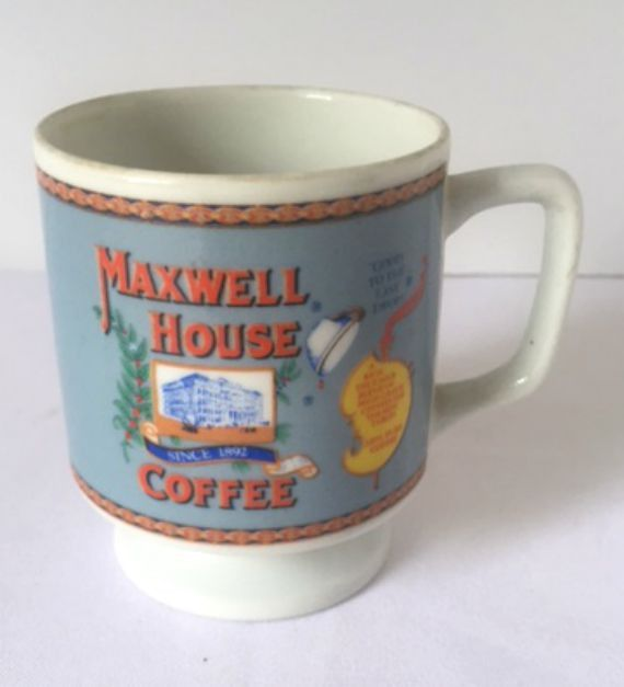 Good to the Last Drop Maxwell House Coffee Mug Advertising Cup