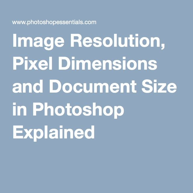 Image Resolution, Pixel Dimensions and Document Size in Photoshop Explained