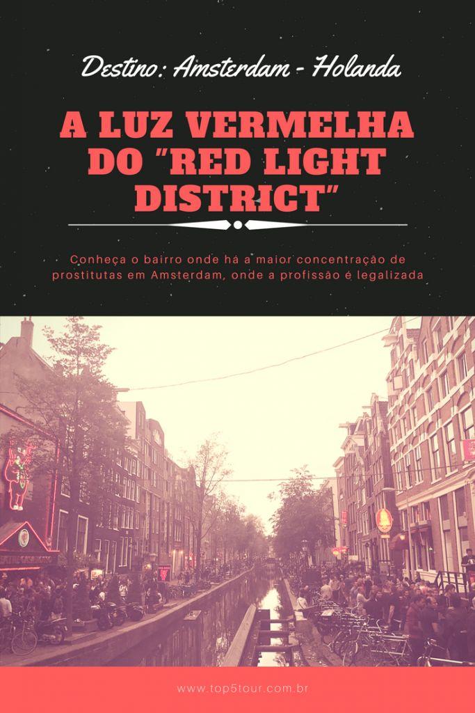 Conheça o famoso bairro da luz vermelha em Amsterdam - Holanda