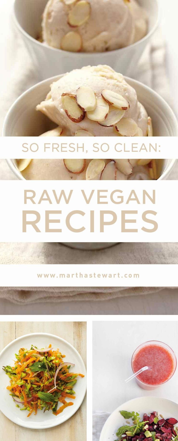 So Fresh, So Clean: Raw Vegan Recipes | Martha Stewart Living - A raw and vegan diet may not be a plan you want to follow forever, but it is a great tool if you are looking to cleanse and detoxify your body. We're here to help with our favorite raw vegan recipes. The rules: No food or ingredients can be heated above 118 degrees F and no animal product or byproduct can be used in their creation. Warning: Your interest in kombucha, meditating, and yoga may increase with this new grounding…