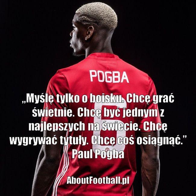 Paul Pogba cytaty piłkarskie • Myślę tylko o boisku. Chcę grać świetnie. Chcę być jednym z najlepszych na świecie. Chcę wygrywać • Zobacz #pogba #pilkanozna #futbol #sport #cytaty #cytat