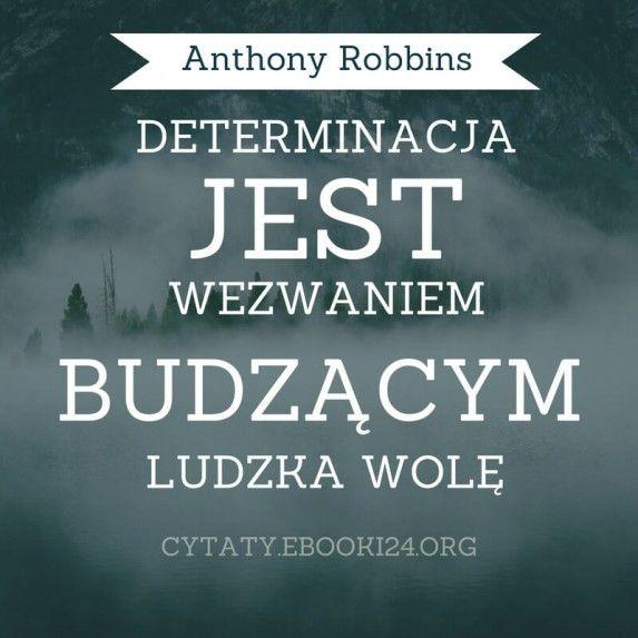 Anthony Robbins cytat o determinacji
