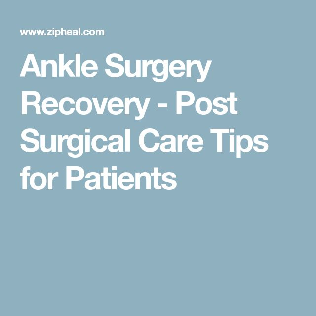 Ankle Surgery Recovery - Post Surgical Care Tips for Patients