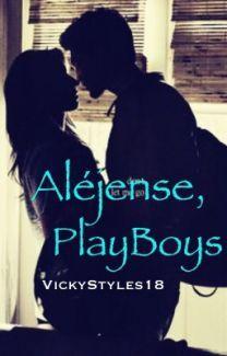 Aléjense, PlayBoys de VickyStyles18
