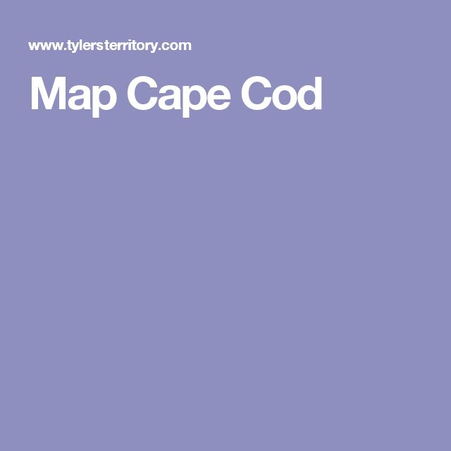 Things To Do In Cape Cod In July: 25+ Best Ideas About Cape Cod Map On Pinterest
