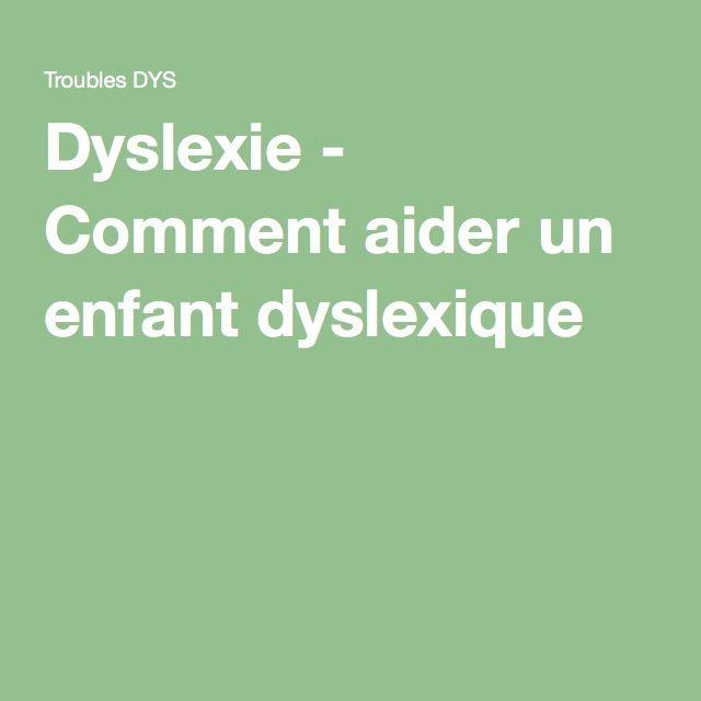 Dyslexie - Comment aider un enfant dyslexique ?
