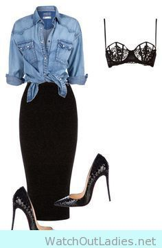 Amazing outfit for after hour drinks: Black pencil skirt with Denim shirt and lace bra <3