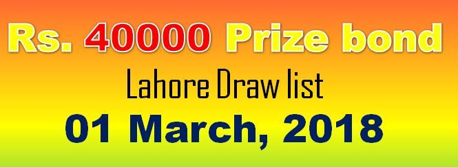 Rs. 40000 Prize bond Lahore Draw list Result 01 March, 2018 check online