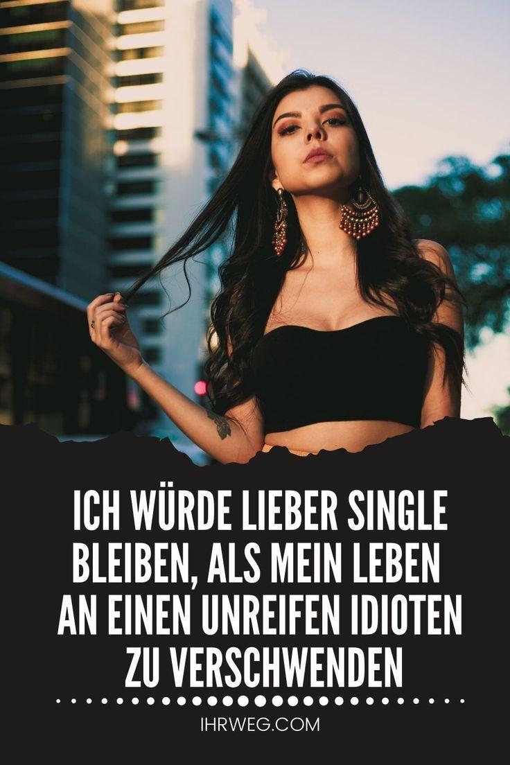 Ich Würde Lieber Single Bleiben, Als Mein Leben An Einen