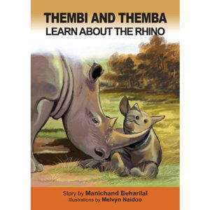 'Thembi and Themba learn about the rhino' by Manichand Beharilal, illustrated by Melvyn Naidoo.    Distributed by BK Publishing.     #children #books #education #rhino #SouthAfrica