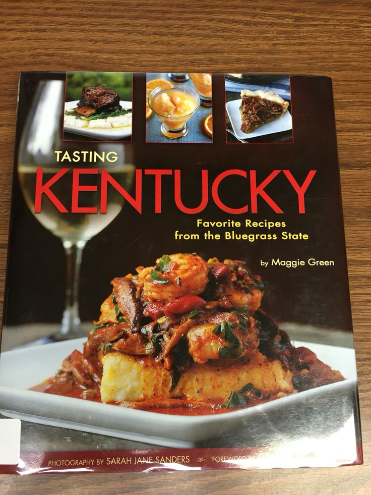 Tasting Kentucky: Favorite Recipes From the Bluegrass State by Maggie Green Featuring delights such as: Buttermilk Pancakes with Bourbon-Vanilla Whipped Butter, Peach Pretzel Salad, and Double-Crust Chicken Pot Pie.