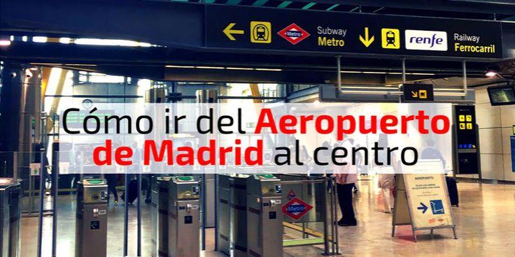 Cómo llegar a Madrid y cómo ir del aeropuerto de Madrid al centro