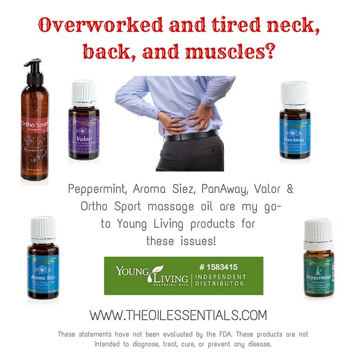 Young Living Essential Oils for Overworked and Tired Neck, Back, and Muscles. | WWW.THEOILESSENTIALS.COM