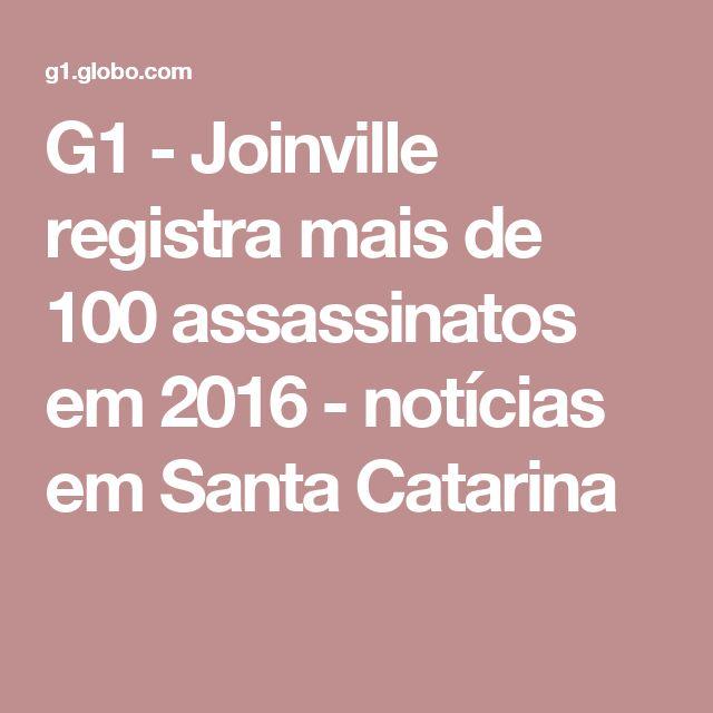 G1 - Joinville registra mais de 100 assassinatos em 2016 - notícias em Santa Catarina