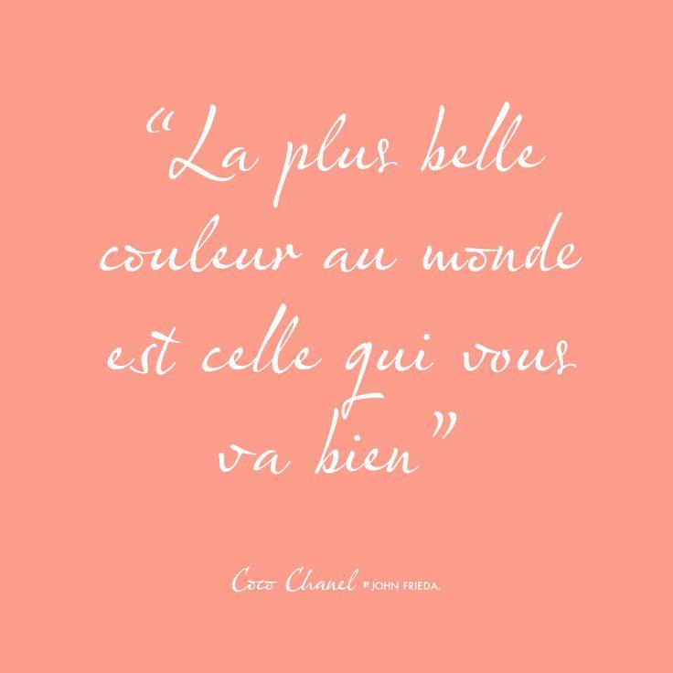 La plus belle couleur au monde est celle qui vous va bien, Coco Chanel