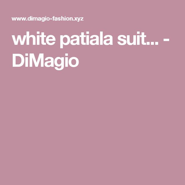 white patiala suit... - DiMagio