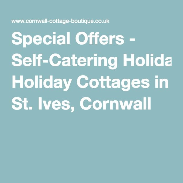Special Offers - Self-Catering Holiday Cottages in St. Ives, Cornwall