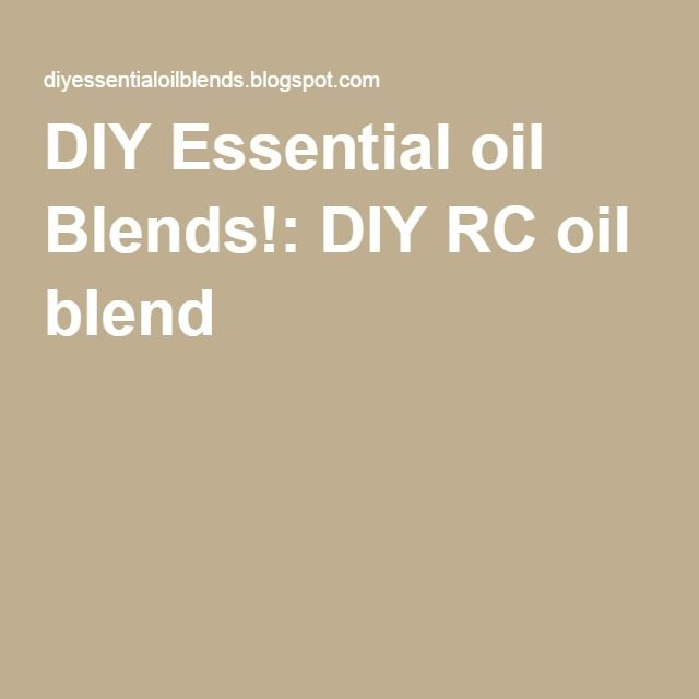 DIY Essential oil Blends!: DIY RC oil blend