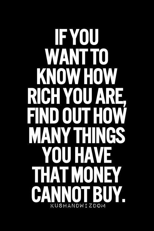 So True... $$ can't buy the most important things!