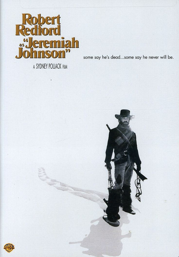 Jeremiah Johnson (1972). My favorite movie of all time. And always will be.