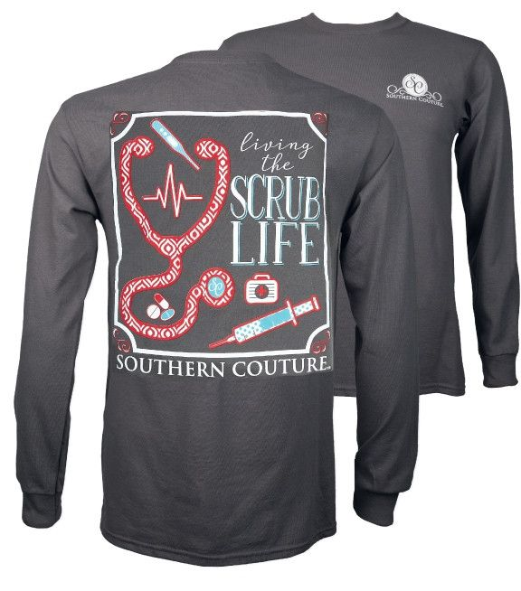Southern Couture Preppy Living The Scrub Life Nurse T-Shirt Available in sizes- S,M,L,XL,2X,3X   Incredible perspective
