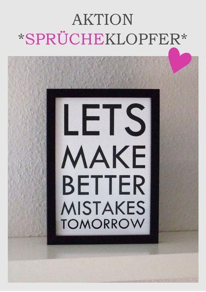 Wer nichts macht, macht auch keine Fehler. Aber Nichtstun bedeutet Stillstand. Fehler sind dazu da, sie zu machen & daraus zu lernen - an Ihnen wac...