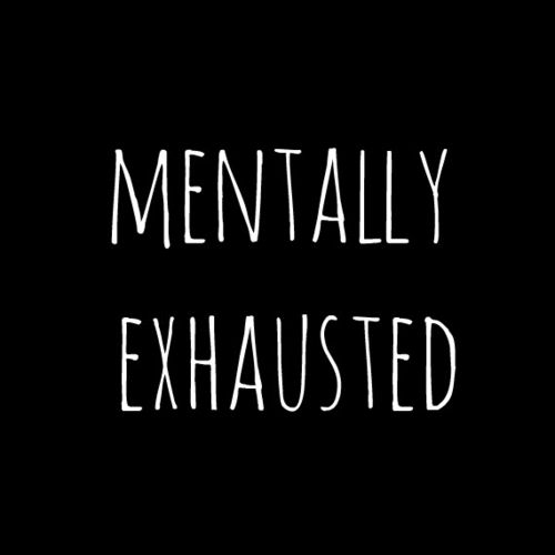 Sometimes you are just so exhausted , you cant even think.. & for me it's usually after dealing with well.. the world