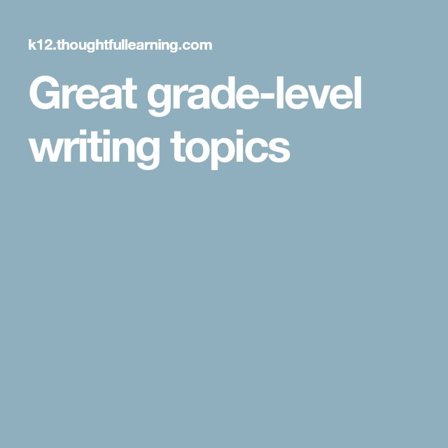Great grade-level writing topics