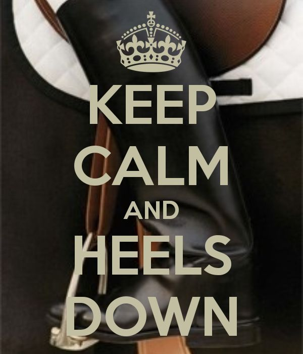 KEEP CALM AND HEELS DOWN – KEEP CALM AND CARRY ON Image ...