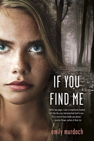 If You Find Me is a good Young Adult book to read if you're looking for a somewhat emotional story and can stomach reading about abuse.