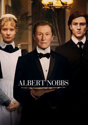 Albert Nobbs (2011)  Politically correct but a good movie. Having for decades disguised herself as a man while working as a butler in a posh 19th-century Dublin hotel, a woman calling herself Albert Nobbs reconsiders her charade when a handsome painter arrives on the scene. Glenn Close, Mia Wasikowska, Aaron Taylor-Johnson...7b