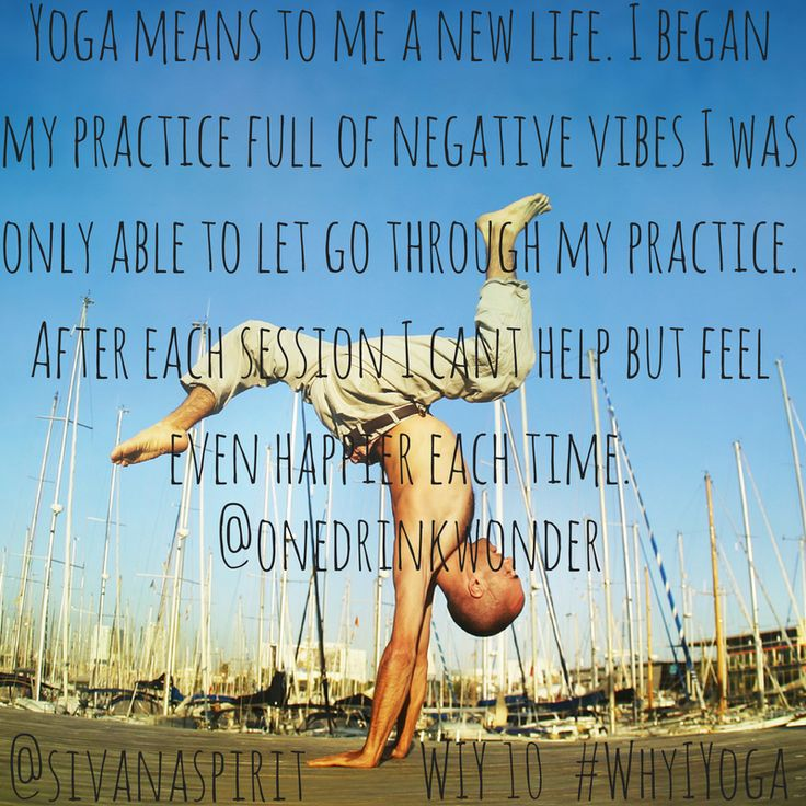 #Yoga means to me a new #life. I began my #practice full of negative #vibes. I was only able to let go through my practice. Aft… | Inspirational Quotes | Pinte…