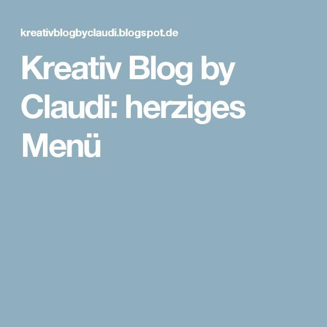 Kreativ Blog by Claudi: herziges Menü